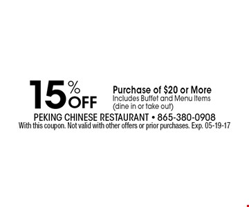 15% Off Purchase of $20 or MoreIncludes Buffet and Menu Items (dine in or take out). With this coupon. Not valid with other offers or prior purchases. Exp. 05-19-17