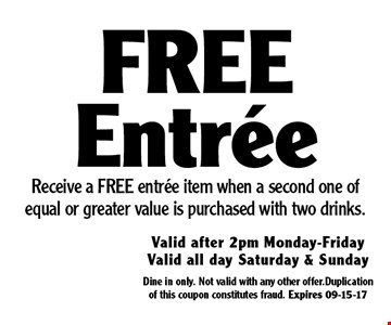 FreeEntree Receive a FREE entree item when a second one of equal or greater value is purchased with two drinks.. Dine in only. Not valid with any other offer.Duplication of this coupon constitutes fraud. Expires 09-15-17