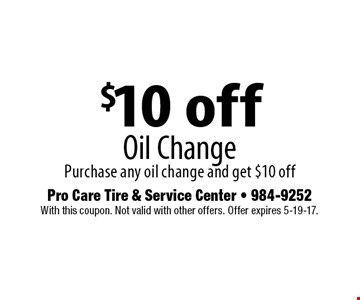 $10 off Oil Change Purchase any oil change and get $10 off. With this coupon. Not valid with other offers. Offer expires 5-19-17.