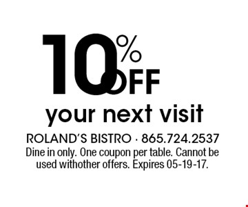10% Off your next visit. Dine in only. One coupon per table. Cannot be used withother offers. Expires 05-19-17.