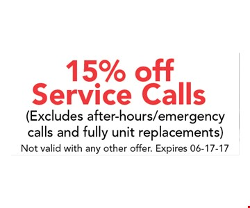 15% off service calls. (Excludes after-hours/emergency calls and fully unit replacements). Not valid with any other offer. Expires 06-17-17