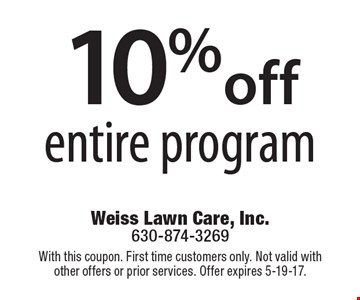 10% off entire program. With this coupon. First time customers only. Not valid with other offers or prior services. Offer expires 5-19-17.