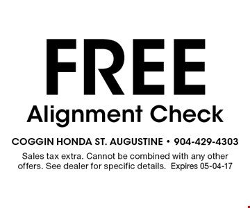 Free Alignment Check. Sales tax extra. Cannot be combined with any other offers. See dealer for specific details.Expires 05-04-17
