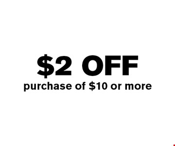 $2 off purchase of $10 or more. Not valid with any other offer. Exp. 05-04-17