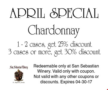 1 - 2 cases, get 25% discount 3 cases or more, get 30% discount Chardonnay. Redeemable only at San Sebastian Winery. Valid only with coupon. Not valid with any other coupons or discounts. Expires 04-30-17