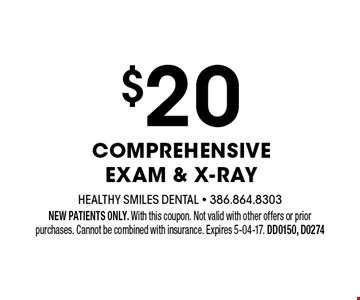 $20 Comprehensive Exam & X-ray. NEW PATIENTS ONLY. With this coupon. Not valid with other offers or prior purchases. Cannot be combined with insurance. Expires 5-04-17. DD0150, D0274