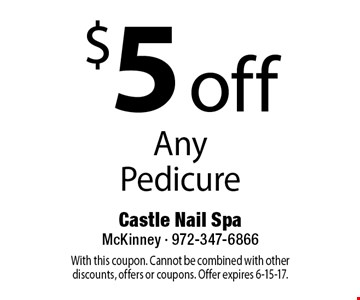 $5 off Any Pedicure. With this coupon. Cannot be combined with other discounts, offers or coupons. Offer expires 6-15-17.