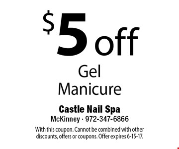 $5 off Gel Manicure. With this coupon. Cannot be combined with other discounts, offers or coupons. Offer expires 6-15-17.