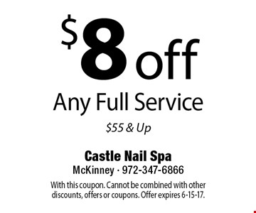 $8 off Any Full Service $55 & Up. With this coupon. Cannot be combined with other discounts, offers or coupons. Offer expires 6-15-17.