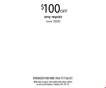 $100off any repair over $500. With this coupon. Not valid with other offers or prior purchases. Expires 05-20-17.