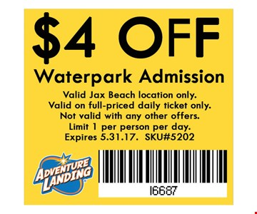 $4 Off Waterpark admission. Valid Jax Beach locations only. Valid on full-priced daily ticket only. Not valid with any other offers. Limit 1 per person per day. Expires 05-31-17