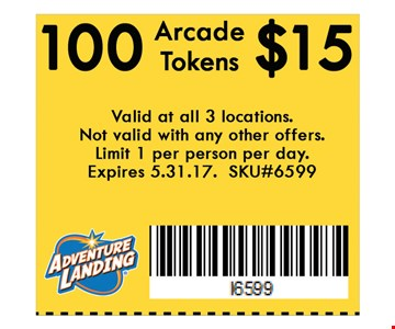 100 Arcade Tokens $15. Valid at all 3 locations. Not valid with any other offers. Limit 1 per person per day. Expires 05-31-17. SKU#6599.