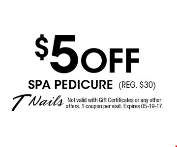 $5 Off Spa Pedicure(Reg. $30). Not valid with Gift Certificates or any otheroffers. 1 coupon per visit. Expires 05-19-17.