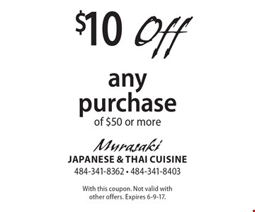 $10 off any purchase of $50 or more . With this coupon. Not valid with other offers. Expires 6-9-17.