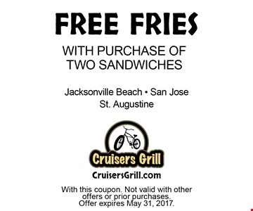 free fries with purchase of Two Sandwiches. With this coupon. Not valid with other offers or prior purchases. Offer expires May 31, 2017.