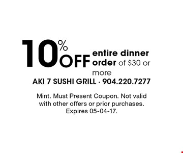 10% Off entire dinner order of $30 or more. Mint. Must Present Coupon. Not valid with other offers or prior purchases. Expires 05-04-17.