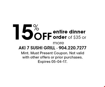 15% Off entire dinner order of $35 or more. Mint. Must Present Coupon. Not valid with other offers or prior purchases. Expires 05-04-17.