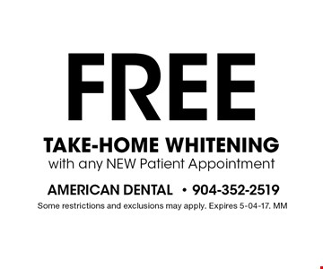 Free take-home Whitening with any NEW Patient Appointment.Some restrictions and exclusions may apply. Expires 5-04-17. MM