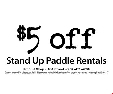 $5 off Stand Up Paddle Rentals. Cannot be used for ding repair. With this coupon. Not valid with other offers or prior purchases.Offer expires 10-04-17