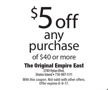 $5 off any purchase of $40 or more. With this coupon. Not valid with other offers. Offer expires 6-9-17.