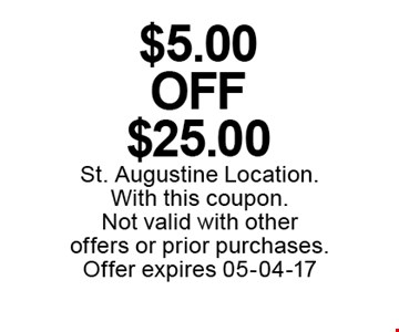 $5.00 off $25.00. St. Augustine Location.With this coupon. Not valid with other offers or prior purchases. Offer expires 05-04-17