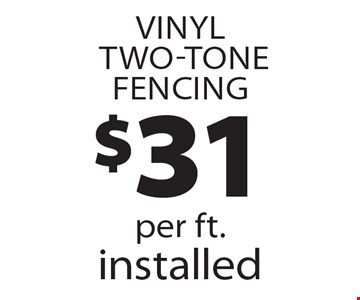 Vinyl Two-Tone Fencing $31 per ft. installed.