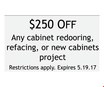 $250 off any tune-up, redooring refacing, or new cabinets project.. Restrictions apply. Expires 5-19-17.