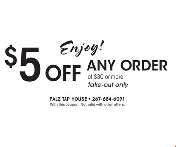 $5 off any order of $30 or more. Take-out only. With this coupon. Not valid with other offers.