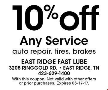 10%off Any Serviceauto repair, tires, brakes. With this coupon. Not valid with other offers or prior purchases. Expires 06-17-17.