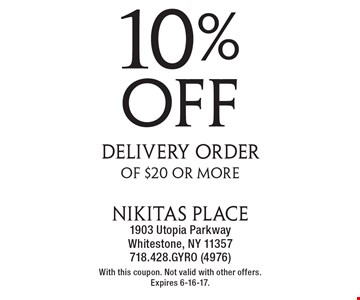 10% off delivery order of $20 or more. With this coupon. Not valid with other offers. Expires 6-16-17.