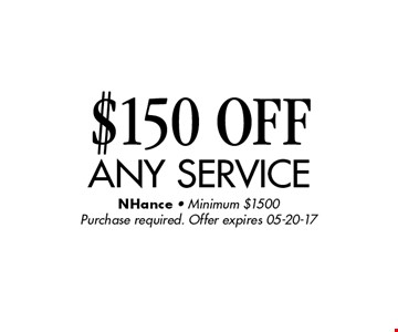 $150 OFF any service. NHance - Minimum $1500Purchase required. Offer expires 05-20-17