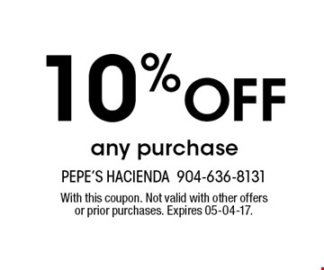 10% Off any purchase. With this coupon. Not valid with other offers or prior purchases. Expires 05-04-17.