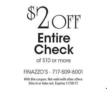 $2 off entire check of $10 or more. With this coupon. Not valid with other offers.Expires 11/30/17
