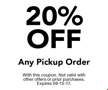 20% off Any Pickup Order. With this coupon. Not valid with other offers or prior purchases. Expires 09-15-17.