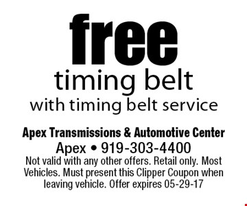 freetiming beltwith timing belt service. Apex Transmissions & Automotive CenterApex - 919-303-4400 Not valid with any other offers. Retail only. Most Vehicles. Must present this Clipper Coupon when leaving vehicle. Offer expires 05-29-17
