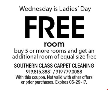 Wednesday is Ladies' DayFree roombuy 5 or more rooms and get an additional room of equal size free. With this coupon. Not valid with other offers or prior purchases. Expires 05-29-17.