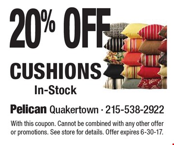20% Off Cushions In-Stock. With this coupon. Cannot be combined with any other offer or promotions. See store for details. Offer expires 6-30-17.