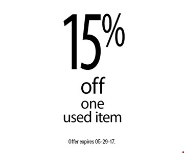 15% offone used item. Offer expires 05-29-17.
