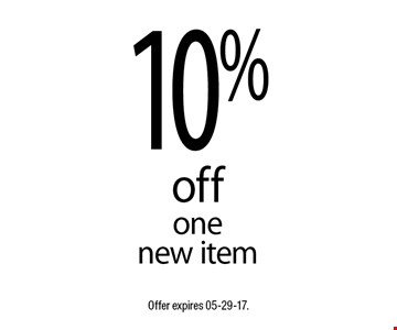 10% offone new item. Offer expires 05-29-17.