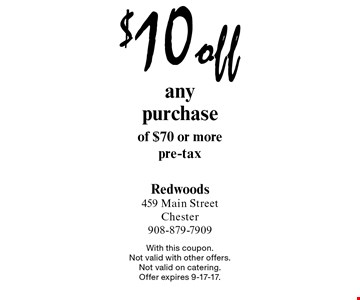 $10 off any purchase of $70 or more. Pre-tax. With this coupon. Not valid with other offers. Not valid on catering. Offer expires 9-17-17.
