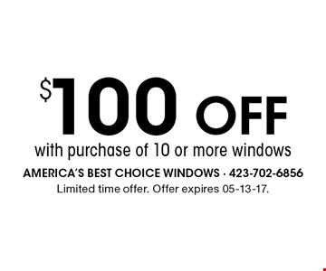 $100 OFFwith purchase of 10 or more windows. Limited time offer. Offer expires 05-13-17.