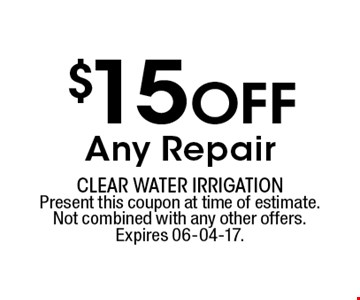 $15 Off Any Repair. Present this coupon at time of estimate.Not combined with any other offers.Expires 06-04-17.