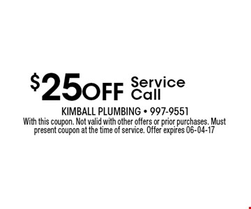$25 Off Service Call. With this coupon. Not valid with other offers or prior purchases. Must present coupon at the time of service. Offer expires 06-04-17