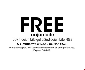 FREE cajun bite buy 1 cajun bite get a 2nd cajun bite FREE. With this coupon. Not valid with other offers or prior purchases. Expires 6-04-17