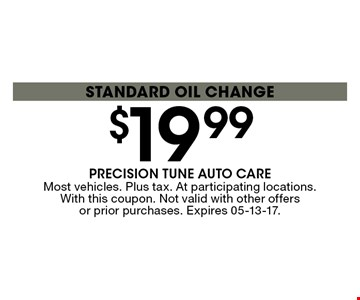 $19 .99Standard Oil Change. Most vehicles. Plus tax. At participating locations. With this coupon. Not valid with other offers or prior purchases. Expires 05-13-17.