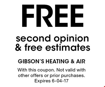 Free second opinion & free estimates. With this coupon. Not valid with other offers or prior purchases. Expires 6-04-17