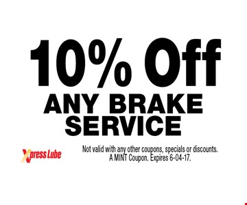 10% Off Any Brake Service. Not valid with any other coupons, specials or discounts. A MINT Coupon. Expires 6-04-17.