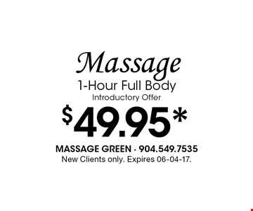 $49.95* Massage1-Hour Full Body Introductory Offer. New Clients only. Expires 06-04-17.
