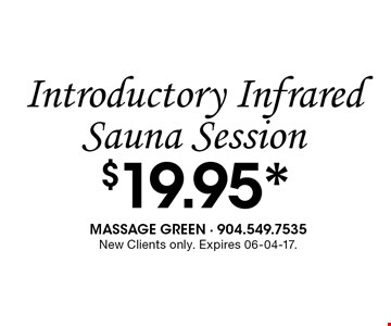 $19.95* Introductory InfraredSauna Session. New Clients only. Expires 06-04-17.