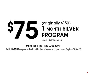 $75 (originally $159)1 month silver programcall for details. With this MINT coupon. Not valid with other offers or prior purchases. Expires 06-04-17.